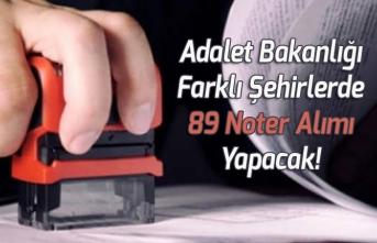 Adalet Bakanlığı Farklı Şehirlerde 89 Noter Alımı Yapacak!