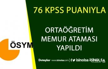 Ortaöğretim 76 KPSS Puanı ile Memur Alımı Yapıldı!