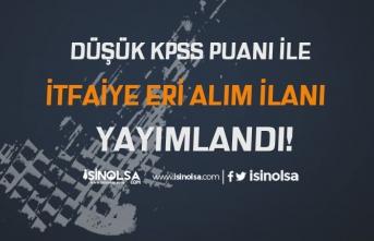 Resmi Gazete'de Düşük KPSS Puan ile İtfaiye Eri Alım İlanı Yayımlandı!
