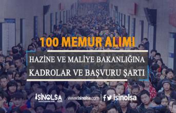 Hazine ve Maliye Bakanlığı 100 Memur Alımı Başvuru Şartları ve Başvuru Tarihleri!