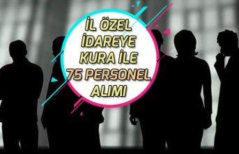 İl Özel İdareye 75 TYP Kura ile Personel Alım İlanı Açıklandı!
