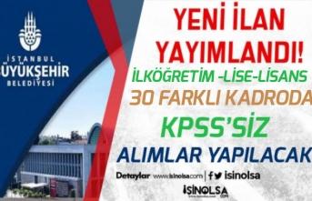 İstanbul Belediyesine En Az İlköğretim Mezunu KPSS'siz Personel Alımı 30 İlan Tamamı!