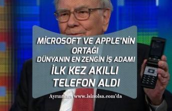 Dünyanın En Zengin İş Adamı Apple'nin Ortağı İlk Kez Akıllı Telefon Aldı!