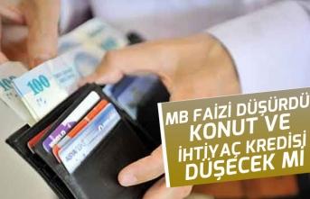 MB Faiz Kararının Anlamı! Konut ve İhtiyaç Kredisi Düşecek mi! Uzman Görüşleri!