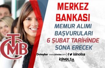 Merkez Bankası Memur Alımı Başvuruları 6 Şubat Tarihinde Sona Erecek!