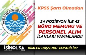 Mersin Büyükşehir Belediyesi 24 Pozisyon ile 43 Büro Memuru ve Personel Alıyor