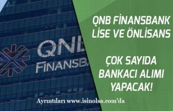 QNB Finansbank Lise, Önlisans Mezunu Çok Sayıda Bankacı Alım İlanı Açıkladı!