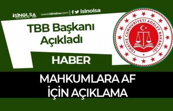 TBB Başkanından Mahkumlara Af Açıklaması