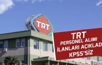 TRT Yeni Personel Alım İlanları Açıkladı! KPSS Şartsız!