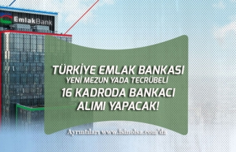 Türkiye Emlak Bank Yeni Şubeler Açıyor! 16 Kadroda Bankacı Alımı!