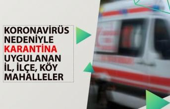 30 Mart Tarihi İtibari ile Karantina Uygulanan İlçe, Köy ve Mahalle Şehir!