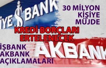 30 Milyon Kişiye Müjde! İşbank ve Akbank'tan Kredi Borcu Erteleme Açıklaması!
