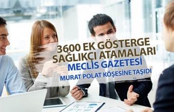 3600 Ek Gösterge, EYT, Atamalar, Meclis Gazetecisi Köşesine Taşıdı!