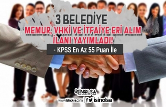 3 Belediye KPSS En Az 55 Puan İle Düz Memur, VHKİ ve İtfaiye Eri Alım İlanı Yayımladı!