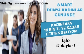 8 Mart Kadınlar Gününde Kadınlara 10 Bin TL'ye 15 Destek!