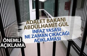 Adalet Bakanı Gül İnfaz Yasasının Ne Zaman Çıkacağı Açıklaması