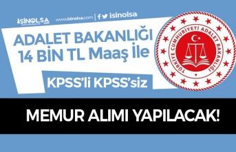 Adalet Bakanlığı 14 Bin TL Maaş İle KPSS'li KPSS Siz Memur Alınıyor!