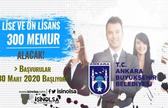 Ankara Büyükşehir Belediyesi Düşük KPSS İle 300 Kamu Personeli Alım İlanı Yayımlandı!