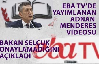 Bakan Selçuk EBA TV Ders Arasındaki Adnan Menderes Videosunu Onaylamadığını Açıkladı!