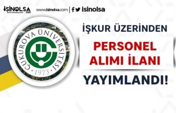Çukurova Üniversitesi Temizlik ve Güvenlik Görevlisi Alıyor! En Az İlköğretim Mezunu