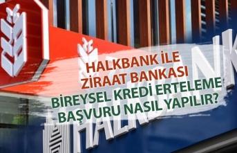 Halkbank, Ziraatbank Bireysel Kredi Erteleme Başvurusu Nasıl Yapılır?