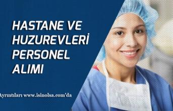 İŞKUR Hastane ve Huzurevine İlköğretim Lise Personel Alımı!