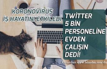 Koronovirüs İş Hayatını Eve Taşıyor! Twitter Personeline Evden Çalışın Dedi!