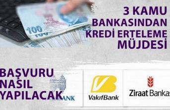 Kredi Borçlusuna Müjde! Ziraat, Halk, Vakıf Bankası Kredi Erteleme Başvuru Nasıl Yapılacak?