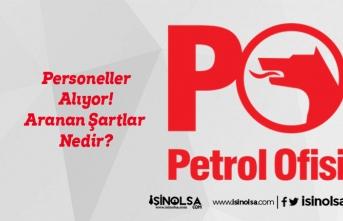 Petrol Ofisi Yeni Personeller Alıyor! Aranan Şartlar Nedir?