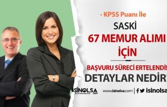 SASKİ Genel Müdürlüğü 67 Memur Alım İlanı'da Ertelendi!