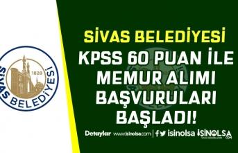 Sivas Belediyesi KPSS 60 Puan İle 67 Memur Alımı Başladı! Nasıl Başvuru Yapılır?