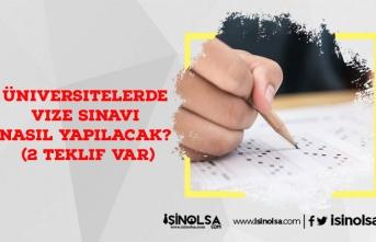 Üniversitelerde Vize Sınavı Nasıl Yapılacak? (2 Teklif Var)