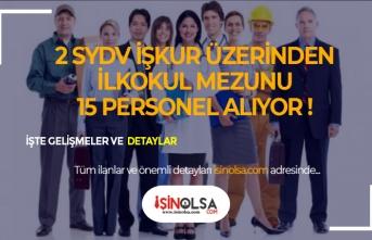 2 SYDV KPSS Şartsız İlkokul Mezunu 15 Personel Alımı Yapacak!