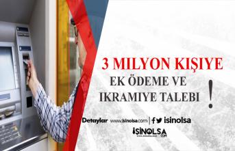3 Milyon Kişiye İkramiye ve Ek Ödeme Talebi!