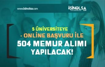 5 Üniversiteye 504 Memur Personel Alımı Yapılacak! Başvurular Online!