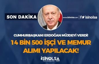 Başkan Erdoğan Memur Alımı Müjdesi Verdi 14500 İşçi ve Personel Alımı Hangi Kurumda!