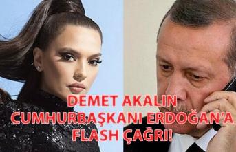 Demet Akalın'dan Cumhurbaşkanı Erdoğan'a Çağrı!