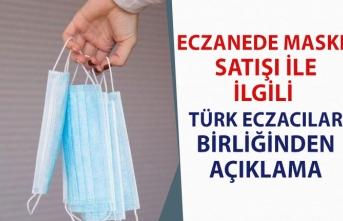 Eczanelerde Maske Satışı Yasak mı! Türk Eczacıları Birliğinden Açıklama!