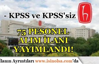 Hacettepe Üniversitesi 75 Personel Alımı Yapıyor! KPSS ile ve KPSS Şartı Olmadan