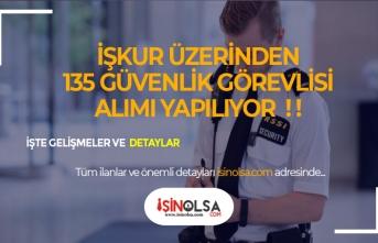 İŞKUR Üzerinden KPSS Şartsız 135 Güvenlik Görevlisi Alınacak!