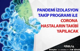 Pandemi İzalosyon Takip Programı ile Corona Hastalarının Takibi Yapılacak