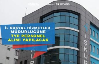 Sosyal Hizmetler İl Müdürlüğü İçin Nisan TYP Alım İlanı Açıklandı Başvuru Başladı!