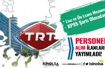 TRT En Az Lise Mezunu KPSS Şartı Olmadan 3 Alanda Personel Alımı İlanı!