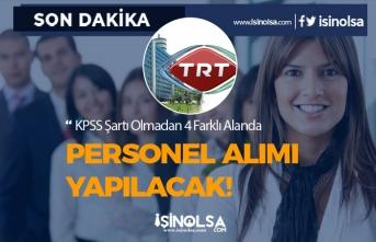 TRT KPSS Şartı Olmadan Yeni İş İlanları Yayımladı! 4 Alanda Personel Alımı Yapılacak!