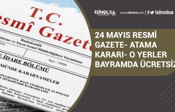 24 Mayıs 2020 Tarihli Resmi Gazete Açıklandı! Atama Kararları! O Yerler Bayramda Ücretsiz Olacak!