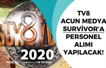 Acun Medya Survivor ve Diğer Programlar İçin TV8'e Personel Alımı Yapıyor!