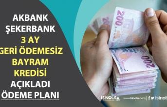 Akbank, Şekerbank 3 Ay Geri Ödemesiz Bayram Kredisi Açıkladı!