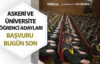 Askeri Öğrenci Adayları ile Üniversite Adayları Dikkat Başvuru Bugün Son!