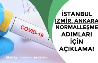 İstanbul, Ankara, İzmir  İllerinde Normalleşme İçin Bilim Kurulu Üyesinden Açıklama!