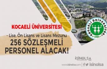 Kocaeli Üniversitesi Lise, Ön Lisans ve Lisans Mezunu 256 Sözleşmeli Personel Alımı Başladı!